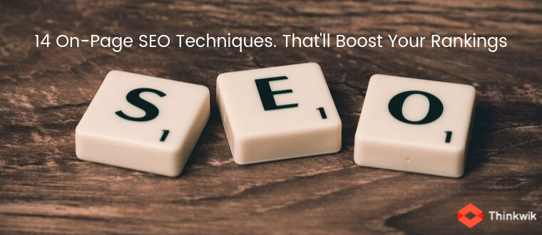 14 On-Page SEO Techniques (Checklist). That'll Boost Your Rankings