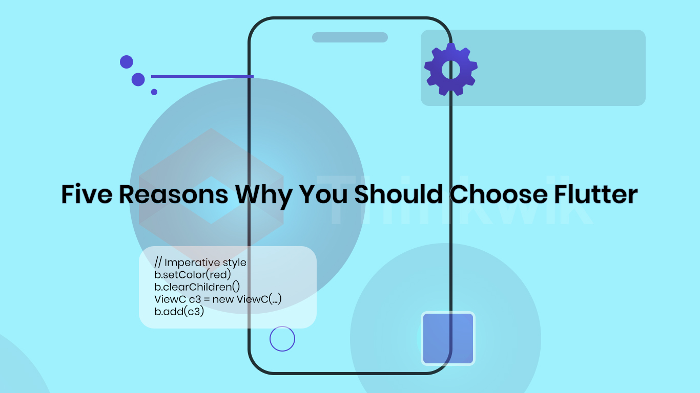 Five Reasons Why You Should Choose Flutter