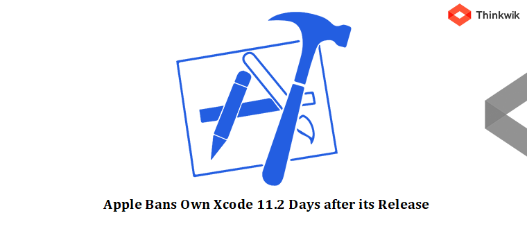 Apple Bans Own Xcode 11.2